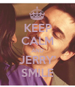 KEEP CALM AND JERRY' SMILE - Personalised Poster large