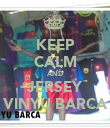 KEEP CALM AND JERSEY VINYU BARCA - Personalised Poster small