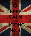 KEEP CALM AND JIGONG No. 1  - Personalised Poster large