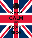 KEEP CALM AND jogue  taco - Personalised Poster large
