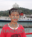 KEEP CALM AND JOHANSYAH HANDSOME - Personalised Poster large