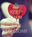 KEEP CALM AND JOIN ADIXSON!! - Personalised Poster large