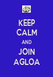 KEEP CALM AND JOIN AGLOA - Personalised Poster large