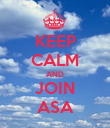 KEEP CALM AND JOIN ASA - Personalised Poster large