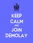 KEEP CALM AND JOIN DEMOLAY - Personalised Poster large