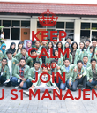 KEEP CALM AND JOIN HMJ S1 MANAJEMEN - Personalised Poster large
