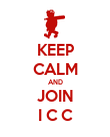 KEEP CALM AND JOIN I C C - Personalised Poster large