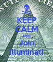 KEEP CALM AND Join illuminati - Personalised Poster large