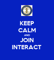 KEEP CALM AND JOIN INTERACT  - Personalised Poster large