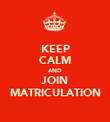 KEEP CALM AND JOIN MATRICULATION - Personalised Poster large