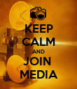 KEEP CALM AND JOIN  MEDIA - Personalised Poster large