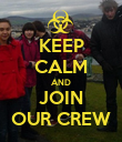 KEEP CALM AND JOIN OUR CREW - Personalised Poster large