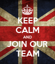 KEEP CALM AND JOIN OUR TEAM - Personalised Poster large