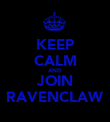 KEEP CALM AND JOIN RAVENCLAW - Personalised Poster large