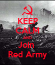 KEEP CALM AND Join  Red Army - Personalised Poster large