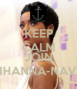KEEP CALM AND JOIN RIHANNA-NAVY - Personalised Poster large