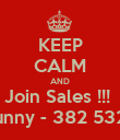 KEEP CALM AND Join Sales !!!  Sunny - 382 5327 - Personalised Poster large