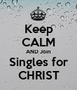 Keep CALM AND Join Singles for CHRIST - Personalised Poster large