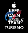 KEEP CALM AND JOIN TEAM TURISMO - Personalised Poster large