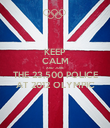 KEEP CALM AND JOIN THE 23,500 POLICE AT 2012 OLYMPIC - Personalised Poster large