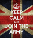KEEP CALM AND JOIN THE ARMY - Personalised Poster large