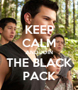 KEEP CALM AND JOIN THE BLACK PACK - Personalised Poster large