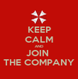 KEEP CALM AND JOIN  THE COMPANY - Personalised Poster large