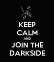 KEEP CALM AND JOIN THE DARKSIDE - Personalised Poster large