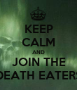 KEEP CALM AND JOIN THE DEATH EATERS - Personalised Poster large