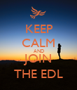 KEEP CALM AND JOIN THE EDL - Personalised Poster large