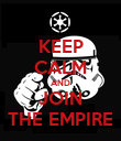 KEEP CALM AND JOIN THE EMPIRE - Personalised Poster large