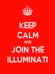 KEEP CALM AND JOIN THE ILLUMINATI - Personalised Poster large