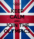 KEEP CALM AND JOIN THE OLYMPICS - Personalised Poster large