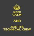 KEEP CALM AND JOIN THE TECHNICAL CREW - Personalised Poster large