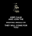 KEEP CALM AND JOIN THE WEEPING ANGELS OR THEY WILL COME FOR YOU - Personalised Poster large