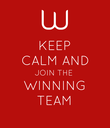 KEEP CALM AND JOIN THE WINNING TEAM - Personalised Poster large