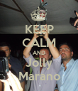 KEEP CALM AND Jolly Marano - Personalised Poster large