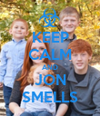 KEEP CALM AND JON SMELLS - Personalised Poster small