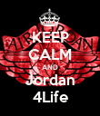 KEEP CALM AND Jordan 4Life - Personalised Poster large