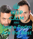 KEEP CALM AND Jota e Pedro Are the Best - Personalised Poster large