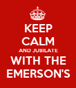 KEEP CALM AND JUBILATE WITH THE EMERSON'S - Personalised Poster large