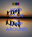 KEEP CALM AND JUMP AROUND - Personalised Poster large