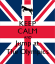 KEEP CALM AND Jump at The Olympics - Personalised Poster large