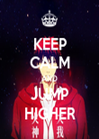 KEEP CALM AND JUMP HIGHER - Personalised Poster large