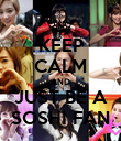 KEEP CALM AND JUST BE A SOSHI FAN - Personalised Poster large