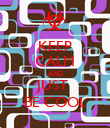 KEEP CALM AND JUST  BE COOL - Personalised Poster large