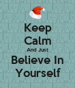 Keep Calm And Just Believe In Yourself - Personalised Poster large