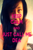 KEEP CALM AND JUST CALL ME DEA - Personalised Poster large