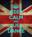 KEEP CALM AND JUST DANCE - Personalised Poster large