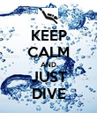 KEEP CALM AND JUST DIVE - Personalised Poster large